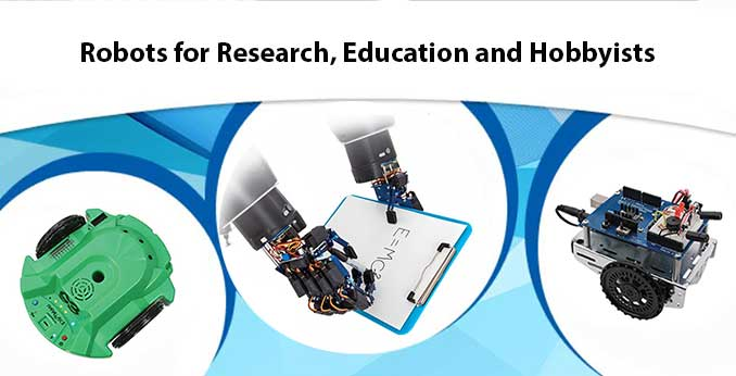 Robots for Research, Education & Hobbyists